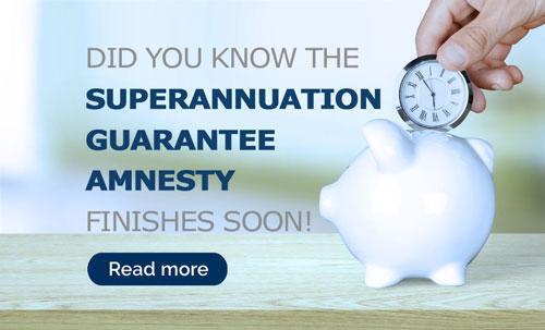 Super Guarantee Amnesty – Ends 7 September 2020